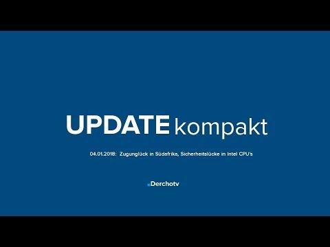 UPDATE kompakt – 04.01.18: Zugunglück in Südafrika, Sicherheitslücke in Intel CPU's