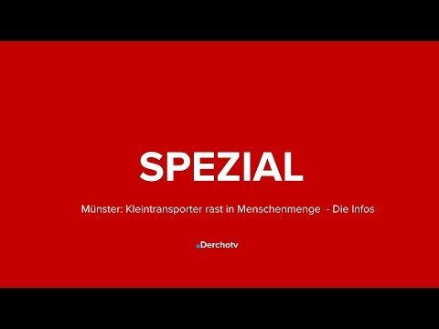 SPEZIAL – Münster: Kleintransporter rast in Menschenmenge - Die Infos
