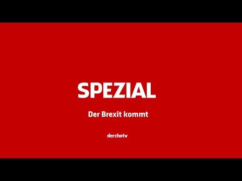 SPEZIAL – Der Brexit kommt