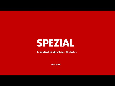 derchotv SPEZIAL – Amoklauf in München – Die Infos